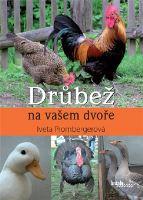 Kniha DRŮBEŽ NA VAŠEM DVOŘE - Iveta Prombergerová