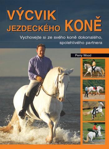 Kniha Výcvik jezdeckého koně - Perry Wood